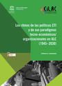 Los ritmos de las políticas CTI y de sus paradigmas tecno-económicos / organizacionales en ALC (1945- 2030)